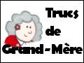 TrucsdeGrandMere.com, le reccueil des trucs et astuces de Grand-Mère